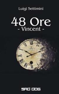 48 Ore: Vincent