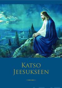 Katso Jeesukseen