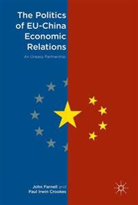 The Politics of EU-China Economic Relations