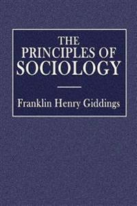 The Principles of Sociology: An Analysis of the Phenomena of Association and of Social Organization