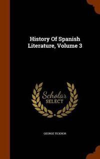 History of Spanish Literature, Volume 3
