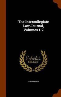 The Intercollegiate Law Journal, Volumes 1-2