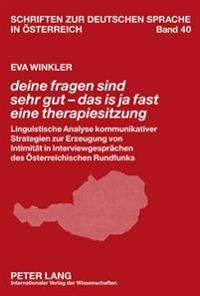«deine Fragen Sind Sehr Gut - Das Is Ja Fast Eine Therapiesitzung»: Linguistische Analyse Kommunikativer Strategien Zur Erzeugung Von Intimitaet in In