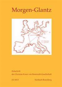 Morgen-Glantz 23/2013: Zeitschrift Der Christian Knorr Von Rosenroth-Gesellschaft