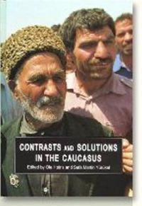Contrasts and Solutions in the Caucasus