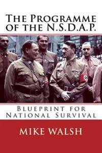 The Programme of the N.S.D.A.P.: Blueprint for National Survival