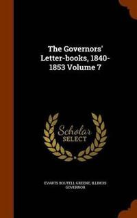 The Governors' Letter-Books, 1840-1853 Volume 7