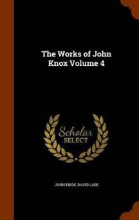 The Works of John Knox Volume 4