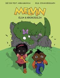 Melvin, Elsa & Krokodilia