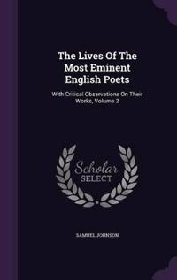 The Lives of the Most Eminent English Poets, with Critical Observations on Their Works, Volume 2