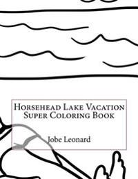 Horsehead Lake Vacation Super Coloring Book