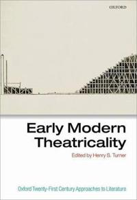 Early Modern Theatricality