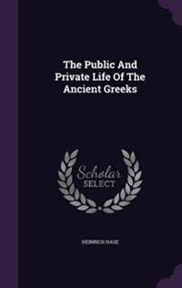 The Public and Private Life of the Ancient Greeks