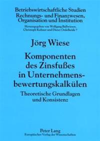 Komponenten Des Zinsfußes in Unternehmensbewertungskalkuelen: Theoretische Grundlagen Und Konsistenz