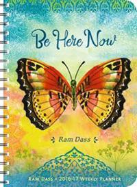 RAM Dass 2016 - 2017 Weekly Planner: Be Here Now