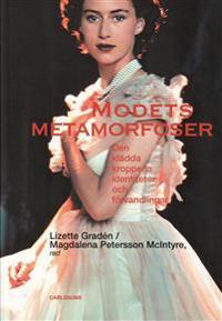 Modets metamorfoser : den klädda kroppens identiteter och förvandlingar