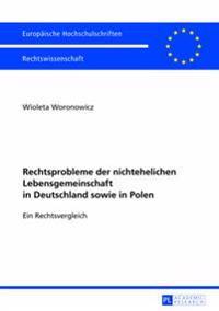 Rechtsprobleme Der Nichtehelichen Lebensgemeinschaft in Deutschland Sowie in Polen: Ein Rechtsvergleich