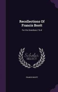Recollections of Francis Boott
