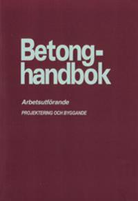 Betonghandbok - Arbetsutförande. Utg 2