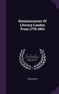Reminiscences of Literary London from 1779-1853