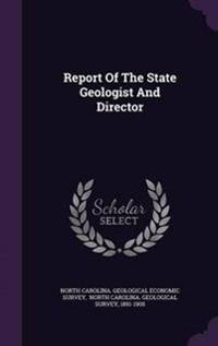 Report of the State Geologist and Director
