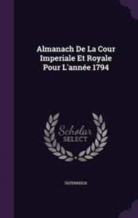 Almanach de La Cour Imperiale Et Royale Pour L'Annee 1794