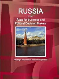 Russia Today. Atlas for Business and Political Decision Makers - Strategic Information and Developments