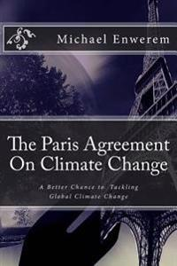 The Paris Agreement on Climate Change: A Better Chance to Tackling Global Climate Change