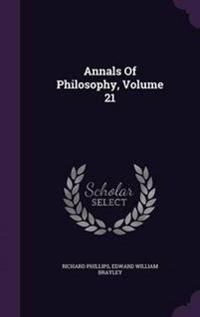 Annals of Philosophy, Volume 21