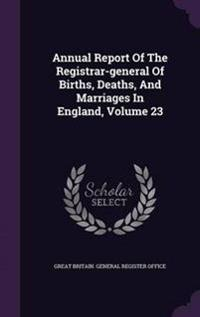 Annual report of the registrar general of births deaths - Registry office of births marriages and deaths ...