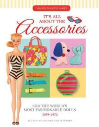 Itas All About the Accessories for the Worldas Most Fashionable Dolls, 1959-1972