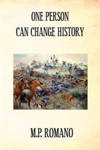 One Person Can Change History