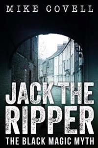Jack the Ripper - The Black Magic Myth