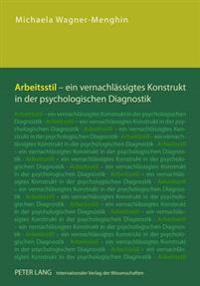 Arbeitsstil - Ein Vernachlaessigtes Konstrukt in Der Psychologischen Diagnostik