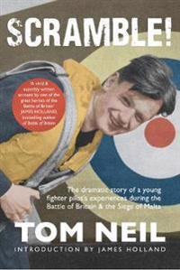 Scramble: The Dramatic Story of a Young Fighter Pilot's Experiences During the Battle of Britain & the Siege of Malta