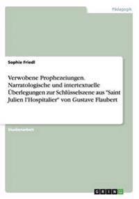 Verwobene Prophezeiungen. Narratologische Und Intertextuelle Uberlegungen Zur Schlusselszene Aus Saint Julien L'Hospitalier Von Gustave Flaubert
