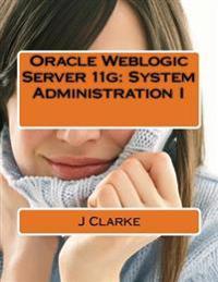 Oracle Weblogic Server 11g: System Administration I