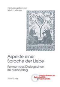 Aspekte Einer Sprache Der Liebe: Formen Des Dialogischen Im Minnesang
