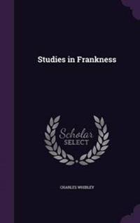 Studies in Frankness