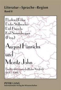 August Hinrichs Und Moritz Jahn: Ein Literaturwissenschaftlicher Vergleich 1870-1970