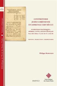 Controverse Judeo-Chretienne En Ashkenaz (Xiiie Siecle): Florileges Polemiques: Hebreu, Latin, Ancien Francais. Paris, Bnf Hebreu 712, Fol. 56v/57v -