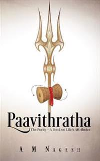 Paavithratha: The Purity-A Book on Life's Attributes