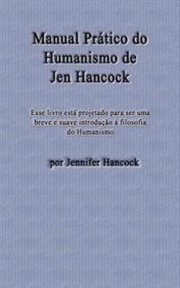 Manual Pratico Do Humanismo de Jen Hancock
