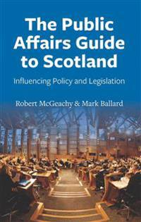 The Public Affairs Guide to Scotland