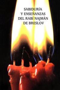 Sabiduria y Ensenanzas del Rabi Najman de Breslov (Sijot Haran)