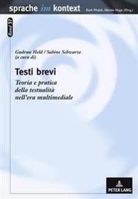 Testi Brevi: Teoria E Pratica Della Testualita Nell'era Multimediale
