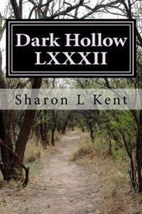 Dark Hollow LXXXII