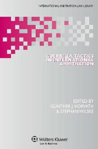 Guerrilla Tactics in International Arbitration