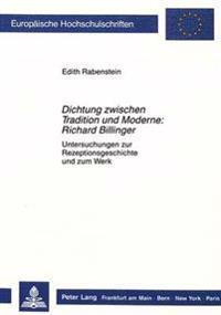 Dichtung Zwischen Tradition Und Moderne: Richard Billinger: Untersuchungen Zur Rezeptionsgeschichte Und Zum Werk