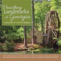 Vanishing Landmarks of Georgia: Gristmills & Covered Bridges
